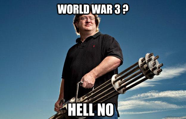 World war 3 ? HELL NO