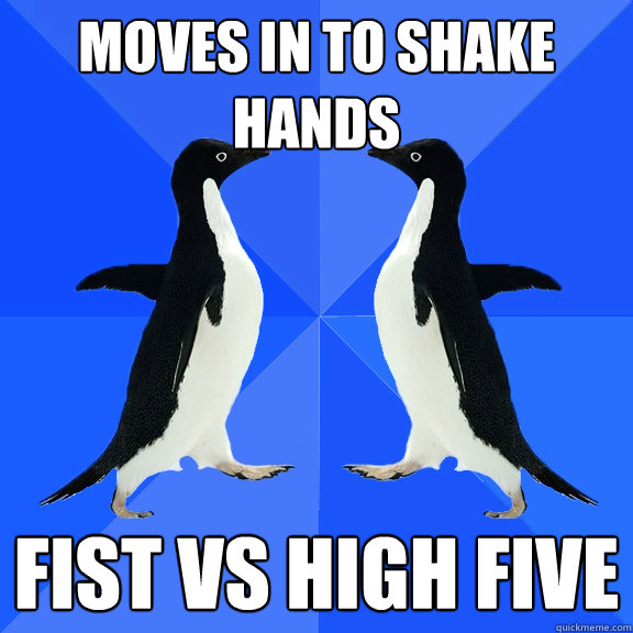 moves in to shake hands fist vs high five  Dancing penguins