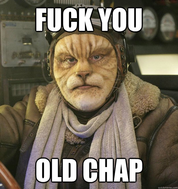Fuck you old Chap - Fuck you old Chap  Cat Person