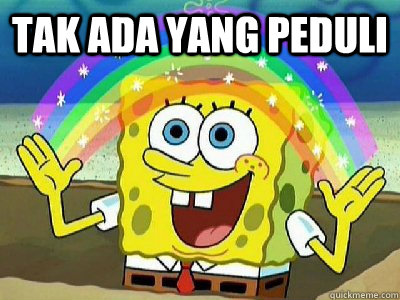 TAK ADA YANG PEDULI   Imagination SpongeBob