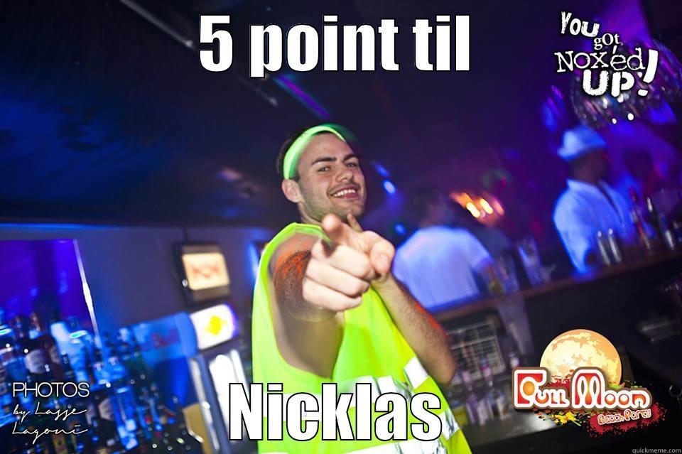 5 POINT TIL NICKLAS Misc