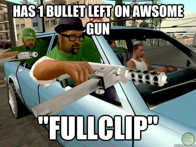 Has 1 bullet left on awsome gun