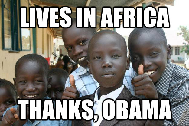 lives in africa THANKS, OBAMA