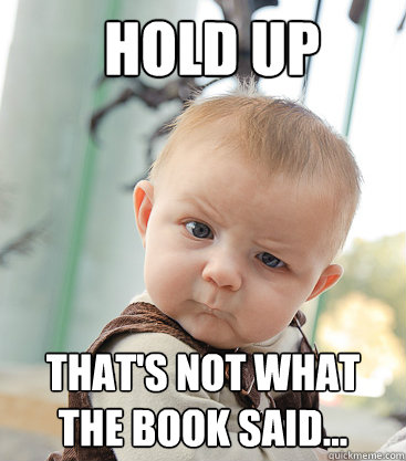 Hold Up That's not what the book said...  skeptical baby