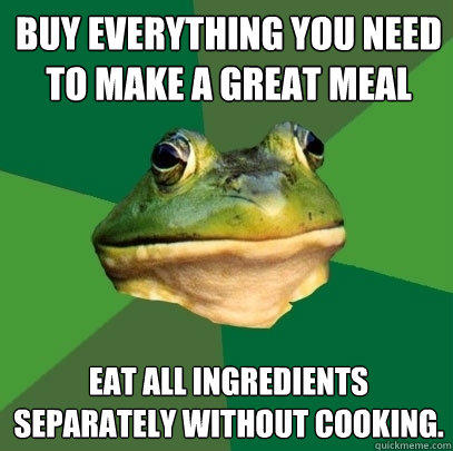 Buy everything you need to make a great meal Eat all ingredients separately without cooking. - Buy everything you need to make a great meal Eat all ingredients separately without cooking.  Foul Bachelor Frog