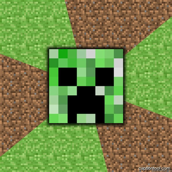 -    Minecraft Creeper