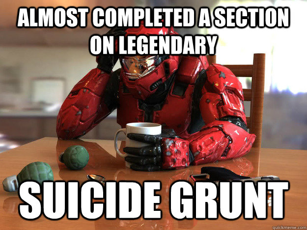 Almost completed a section on legendary Suicide grunt - Almost completed a section on legendary Suicide grunt  Misc