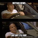 meteor news OH SHIT ITS FOX!