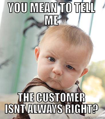 Customer is always right 10