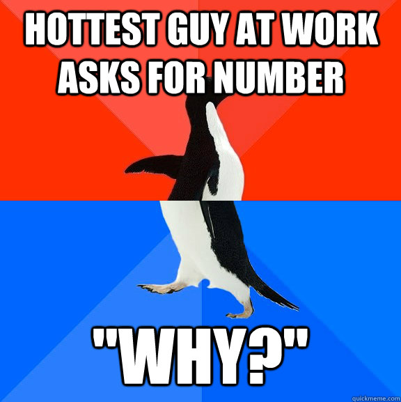 hottest guy at work asks for number