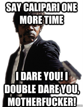 Say Calipari one more time I dare you! I double dare you, motherfucker!