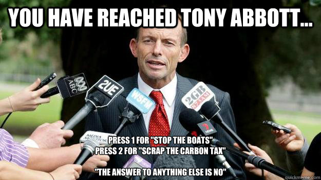 You have reached tony Abbott... Press 1 for