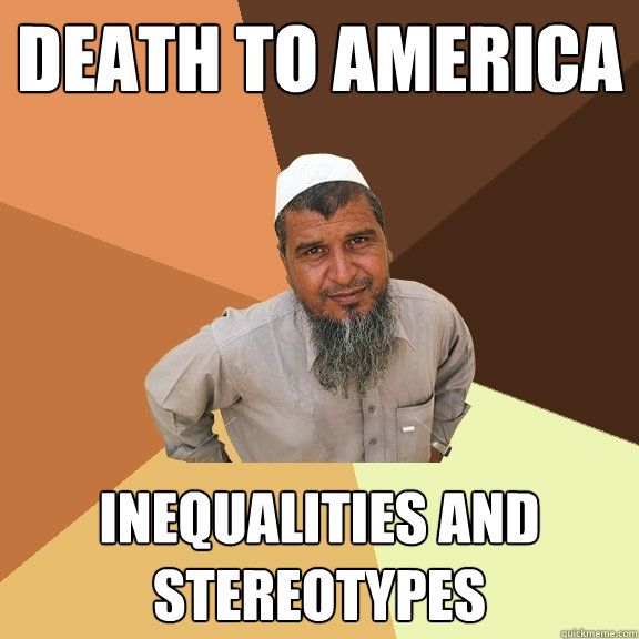 DEATH TO AMERICA Inequalities and Stereotypes  Ordinary Muslim Man