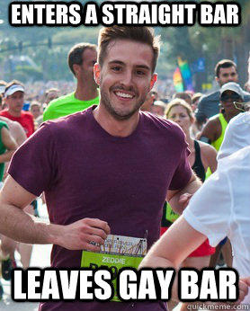 enters a straight bar leaves gay bar  Ridiculously photogenic guy