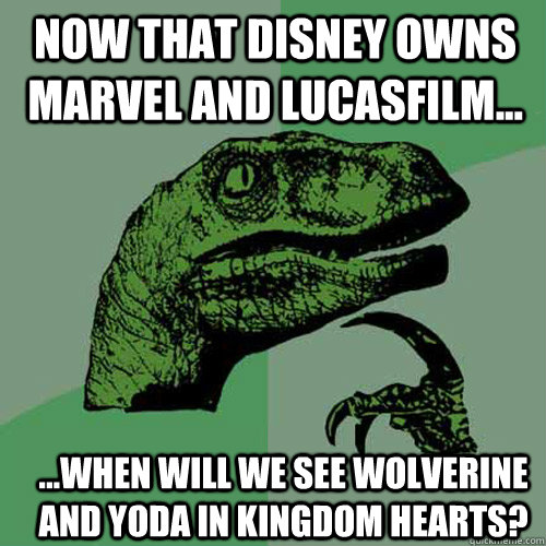 Now that disney owns marvel and lucasfilm... ...when will we see wolverine and yoda in kingdom hearts? - Now that disney owns marvel and lucasfilm... ...when will we see wolverine and yoda in kingdom hearts?  Misc