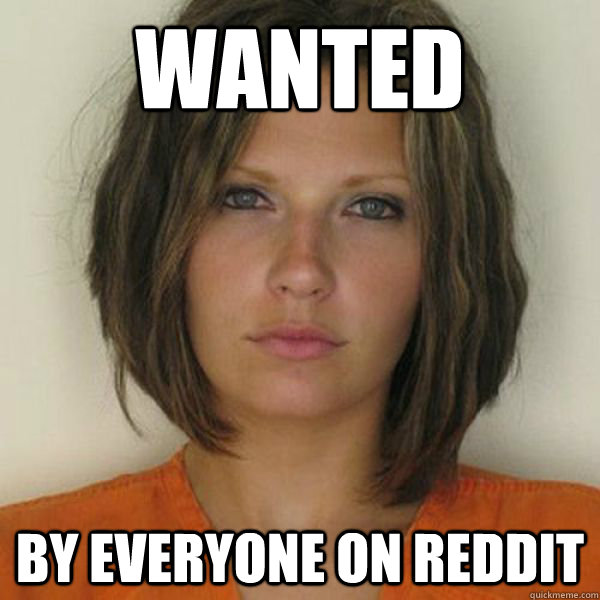 wanted by everyone on reddit - wanted by everyone on reddit  Attractive Convict