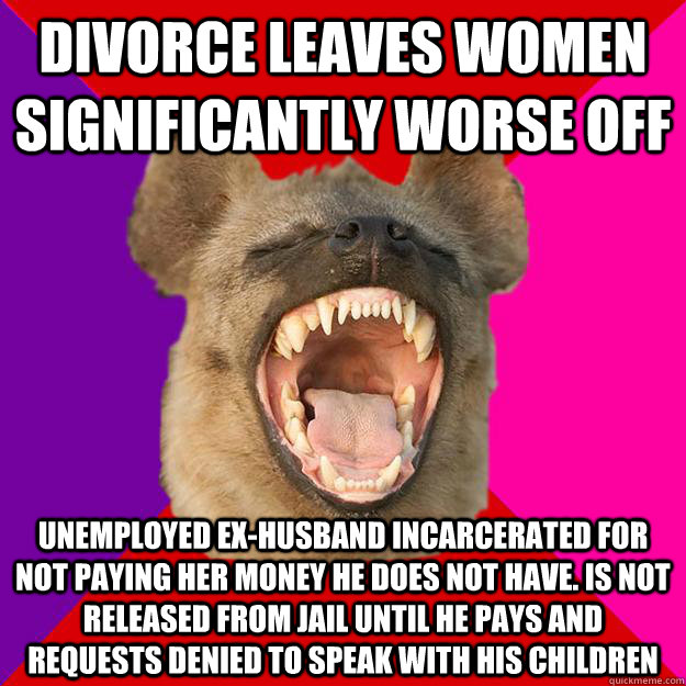 Funny Ex Husband Meme : Divorce leaves women significantly worse off unemployed ex