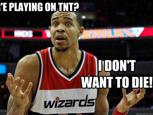 Wer'e playing on TNT? I don't want to die! - Wer'e playing on TNT? I don't want to die!  JaVale McGee