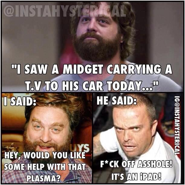 I Saw Midget Carrying A TV Today -   Misc