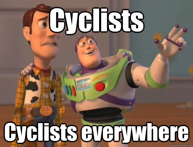 Cyclists Cyclists everywhere - Cyclists Cyclists everywhere  Buzz Lightyear