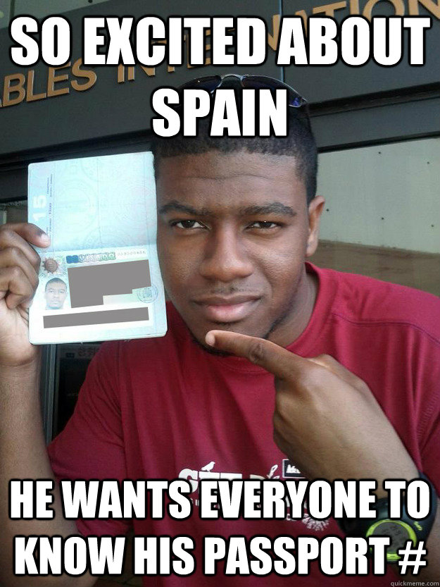 So Excited about Spain He wants everyone to know his passport #