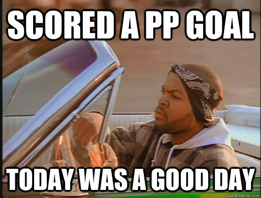Scored a PP Goal Today was a good day - Scored a PP Goal Today was a good day  today was a good day