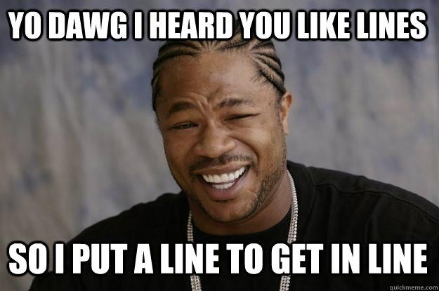 Funny Meme Lines : Xzibit meme memes quickmeme