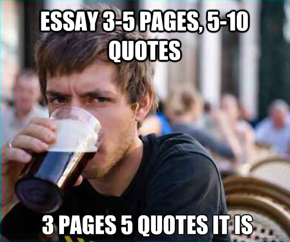 essay pages quotes pages quotes it is lazy college  essay 3 5 pages 5 10 quotes 3 pages 5 quotes it is