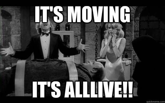 It's moving It's alllive!!