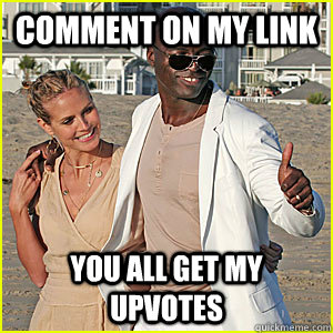 comment on my link You all get my upvotes