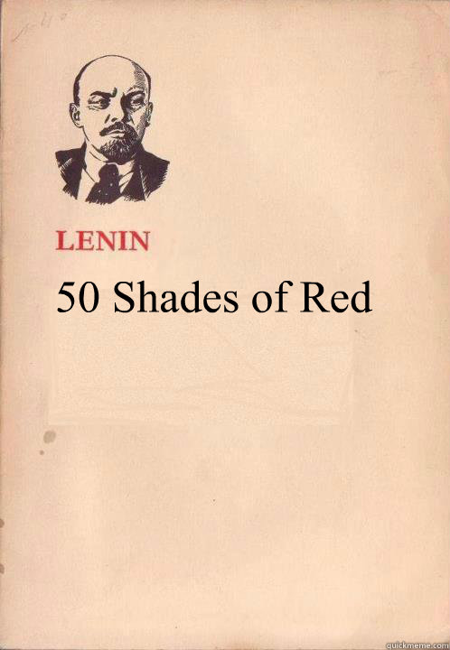 50 Shades of Red - 50 Shades of Red  Lenin Oh So Exploitable