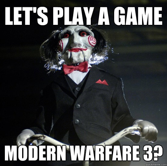 Let's play a game Modern Warfare 3? - Let's play a game Modern Warfare 3?  Jigsaw wants to play a game