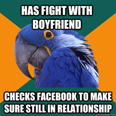 Has fight with boyfriend checks facebook to make sure still in relationship - Has fight with boyfriend checks facebook to make sure still in relationship  Misc