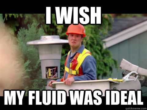 i wish my fluid was ideal