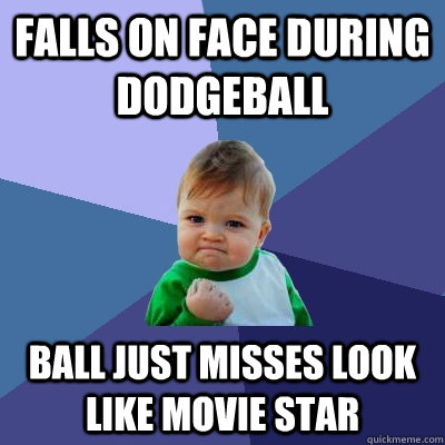 Falls On Face During Dodgeball Ball Just Misses Look Like Movie Star