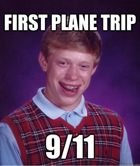 First Plane Trip 9/11  Unlucky Brian