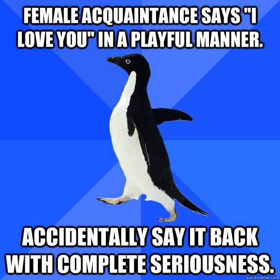 female acquaintance says