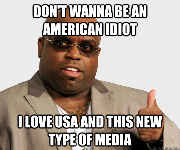 Don't wanna be an american idiot i love usa and this new type of media