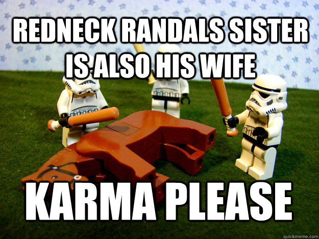 Redneck Randals sister is also his wife Karma Please