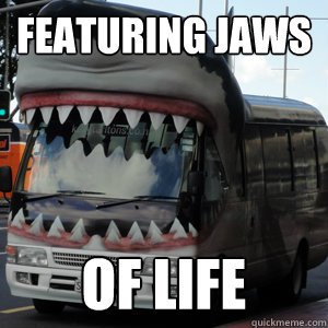 Featuring Jaws of life  shark bus