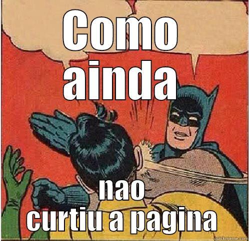 COMO AINDA NAO CURTIU A PAGINA Batman Slapping Robin