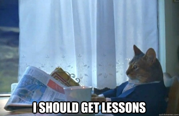 I should get lessons -  I should get lessons  Misc