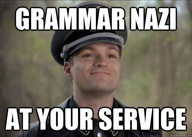 Grammar Nazi At your service