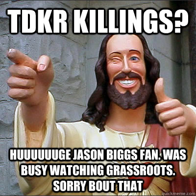 TDKR Killings? Huuuuuuge Jason Biggs fan. Was busy watching Grassroots. Sorry bout that  - TDKR Killings? Huuuuuuge Jason Biggs fan. Was busy watching Grassroots. Sorry bout that   Buddy Christ