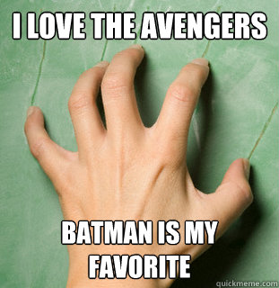 i love the avengers batman is my favorite