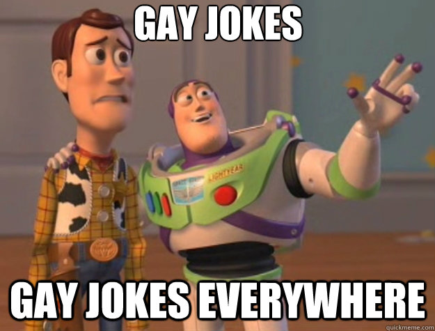 gay jokes gay jokes everywhere - gay jokes gay jokes everywhere  Toy Story
