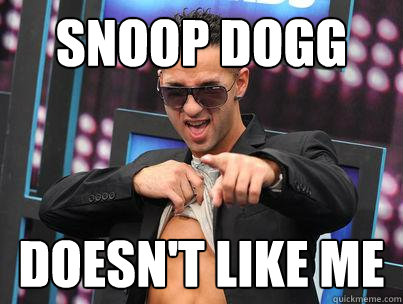 snoop dogg doesn't like me