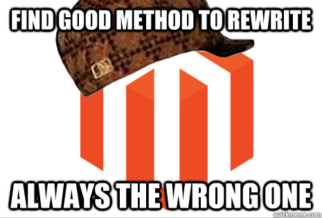 Find good method to rewrite always the wrong one  Scumbag magento