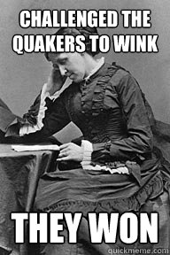 Challenged the Quakers to Wink they won - Challenged the Quakers to Wink they won  UU Problems