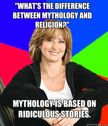 difference involving mythology and even religion